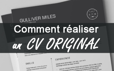 Comment réaliser un CV ORIGINAL